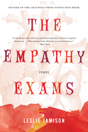 Leslie Jamison's THE EMPATHY EXAMS - click book pic for publisher site and write-up