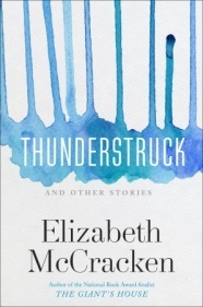 Thunderstruck and other stories Elizabeth McCracken