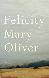 Oliver, Mary Felicity